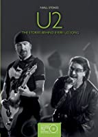 U2: The Stories Behind Every U2 Song