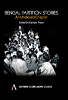 Bengal Partition Stories: An Unclosed Chapter