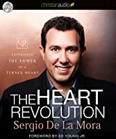Heart Revolution: Experience the Power of a Turned Heart