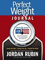 Perfect Weight America Journal: Change Your Diet. Change Your Life. Change Your World