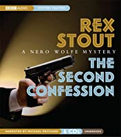 The Second Confession: A Nero Wolfe Mystery