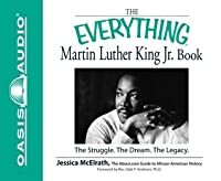 The Everything Martin Luther King Jr. Book: The Struggle, the Dream, the Legacy