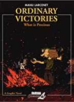 Ordinary Victories Vol. 2: What is Precious
