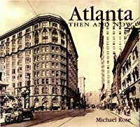Atlanta Then and Now (Compact)