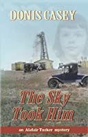 The Sky Took Him (Alafair Tucker Mysteries)