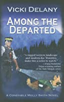 Among the Departed (Constable Molly Smith #5)