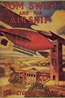 Tom Swift and His Airship (Tom Swift #3)