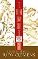 To Thine Own Self Be True (Stella Crown Mystery, #3)