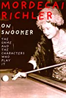 On Snooker: A Brilliant Exploration of the Game and the Characters Who Play It.