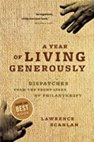A Year of Living Generously: Dispatches from the Frontlines of Philanthropy