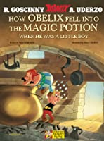 How Obelix Fell into the Magic Potion