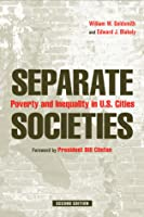 Separate Societies: Poverty and Inequality in U.S. Cities