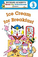 Richard Scarry's Readers (Level 3): Ice Cream for Breakfast