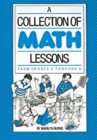 Collection of Math Lessons, A: Grades 3-6