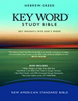 Hebrew-Greek Key Word Study Bible: Key Insights Into God's Word -New American Standard Bible