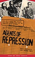 Agents of Repression: The FBI's Secret Wars Against the American Indian Movement & the Black Panther Party