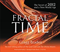 Fractal Time : The Secret of 2012 and a New World Age (Audio CD)