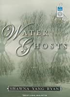 Water Ghosts: A Novel