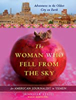 The Woman Who Fell from the Sky: An American Journalist in Yemen