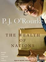 P. J. O'Rourke on the Wealth of Nations (Books That Changed the World)