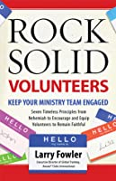 Rock Solid Volunteers: Keep Your Ministry Team Engaged