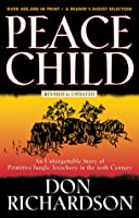 Peace Child: An Unforgettable Story of Primitive Jungle Treachery in the 20th Century