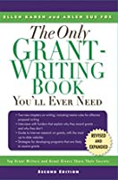 The Only Grant-Writing Book You'll Ever Need 3rd E: Top Grant Writers and Grant Givers Share Their Secrets