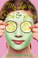 My Life in Pink & Green (Pink & Green, #1)