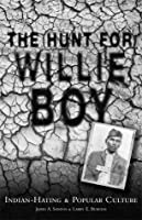 The Hunt for Willie Boy: Indian-Hating & Popular Culture