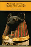 Ancient Egyptian Myths and Legends (Library of Essential Reading)