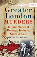 The Big Book of Greater London Murders