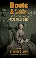 Boots and Saddles or, Life in Dakota with General Custer