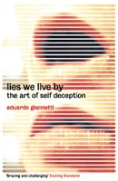 Lies We Live by: The Art of Self Deception