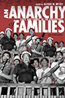 An Anarchy of Families: State & Family in the Philippines (New Perspectives in SE Asian Studies)