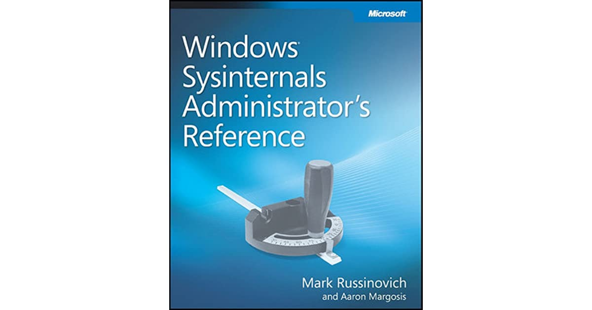 Windows sysinternals administrator 39 s reference by mark for Window quotes goodreads