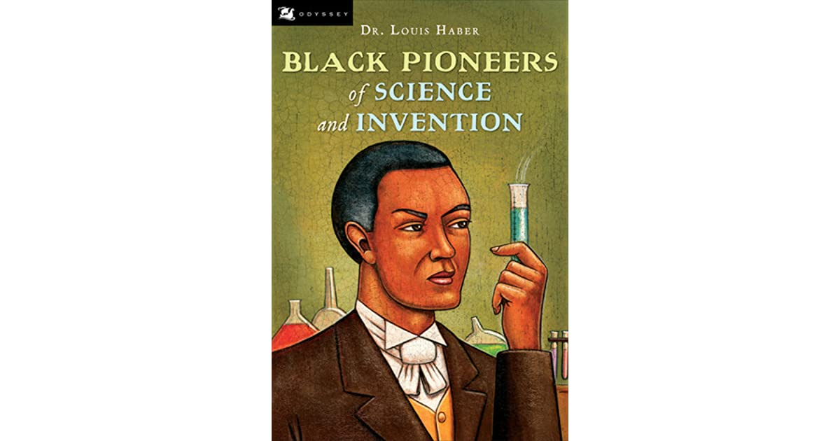Black Pioneers Of Science And Invention By Louis Haber border=