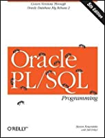 Oracle PL/SQL Programming: Covers Versions Through Oracle Database 11g Release 2