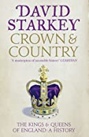 Crown and Country: The Kings and Queens of England: A History