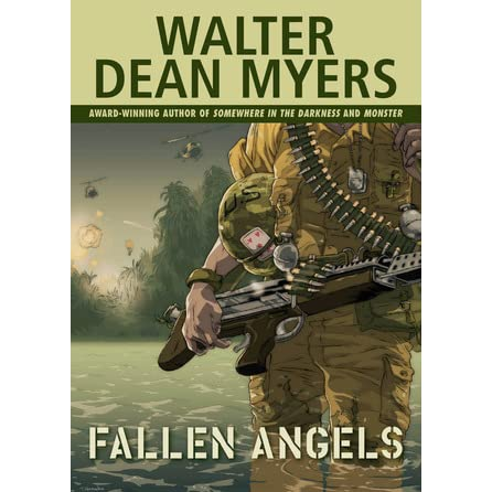 a review of the book fallen angels by walter dean myers But walter dean myers' life is not the story of a tormented, embittered artist rather it is the story of a gifted, complex person committed to sharing that gift with young readers myers' stories and novels paint a powerful picture of the pressures of growing up on big city streets.
