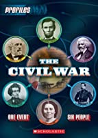The Civil War: One Event, Six People