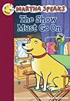 Martha Speaks: The Show Must Go On Chapter Book