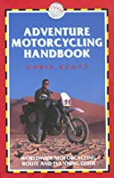 Adventure Motorcycling Handbook, 4th: Worldwide Motorcycling Route & Planning Guide