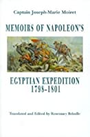 Memoirs of Napoleon's Egyptian Expedition 1798-1801