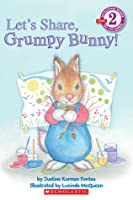 Let's Share, Grumpy Bunny! (Scholastic Reader Level 2)