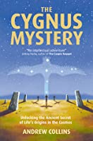 The Cygnus Mystery: Unlocking the Ancient Secret of Life's Origins in the Cosmos