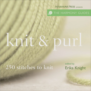 Harmony Guide: Knit & Purl: 250 Stitches to Knit by Erika Knight   Review...