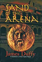 Sand of the Arena (Gladiators of the Empire #1)