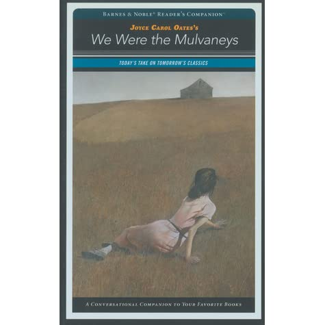 we were the mulvaneys Her most famous novel is 'we were the mulvaneys' most of her works revolve  around the theme of rural poverty, sexual abuse, class tensions, desire for power, .