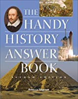 The Handy History Answer Book (2nd Ed.)