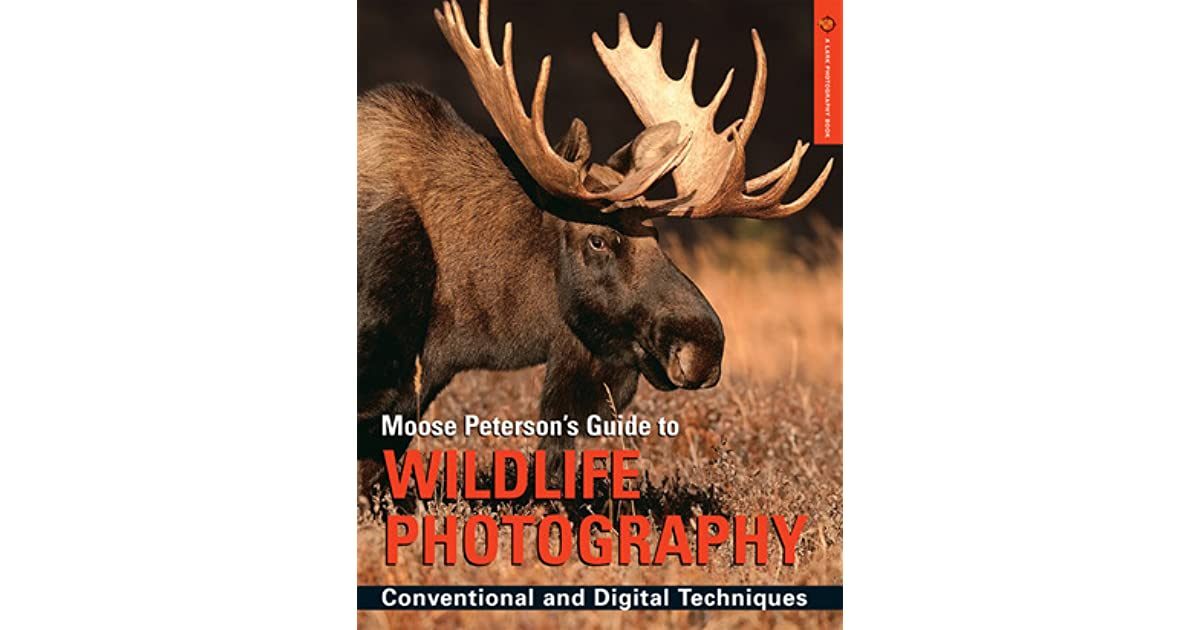 B Moose Peterson Moose Peterson's Guide...